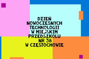 Dzień Nowoczesnych technologii w Miejskim Przedszkolu nr 38